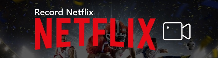 how to record netflix on pc