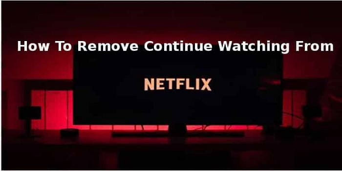 remove Netflix continue watching